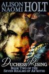 Duchess Rising (The Seven Realms of Ar'rothi, #2)