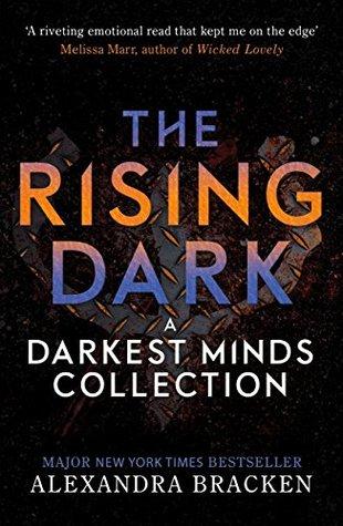 The Rising Dark: A Darkest Minds Collection