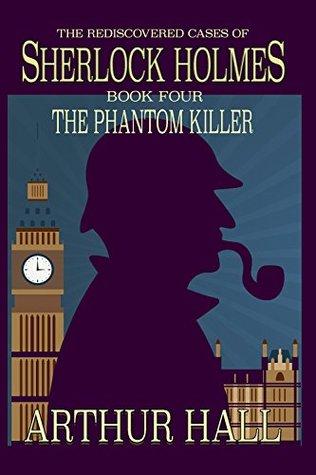The Phantom Killer (The Rediscovered Cases Of Sherlock Holmes Book 4)