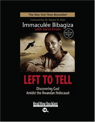 Left to Tell (EasyRead Large Bold Edition): Discovering God Amidst the Rwandan Holocaust