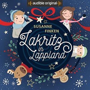 Lakritz in Lappland: Ein Audible Original Weihnachts-Hörspiel