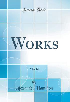 Works, Vol. 12