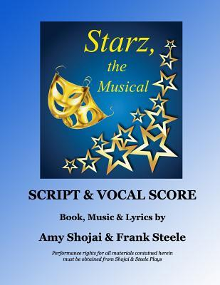 Starz, the Musical: Script & Vocal Score