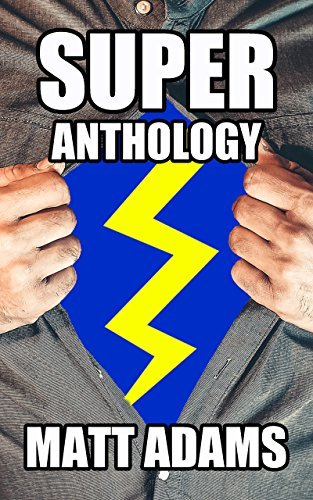 Super Anthology: 20 Tales of Superheroes and Supervillains