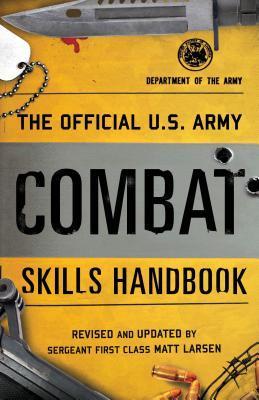The Official U.S. Army Combat Skills Handbook