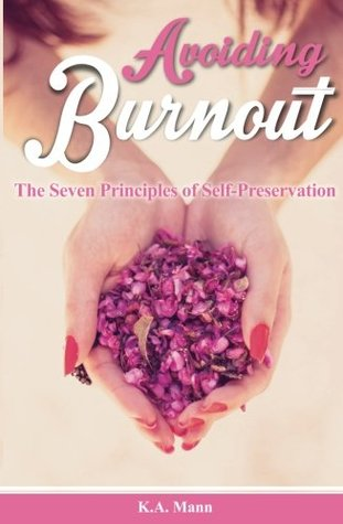 Avoiding Burnout by K.A. Mann