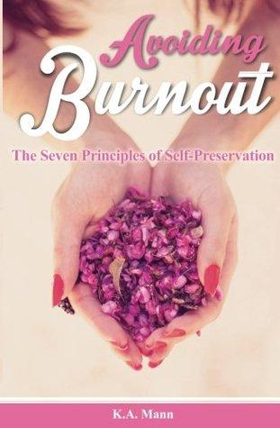Avoiding Burnout by K.A. Mann