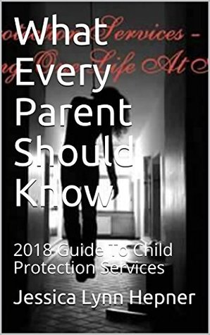What Every Parent Should Know: 2018 Guide To Child Protection Services