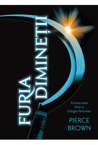 Furia Dimineţii by Pierce Brown