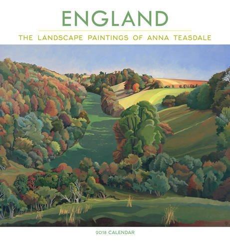 England 2018 Wall Calendar: The Landscape Paintings of Anna Teasdale
