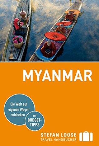 Stefan Loose Reiseführer Myanmar, Birma: mit Downloads aller Karten (Stefan Loose Travel Handbücher E-Book)