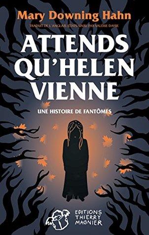 Attends qu'Helen vienne...: Une histoire de fantômes