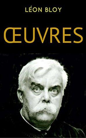 Léon Bloy: Oeuvres