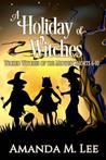 A Holiday of Witches (Wicked Witches of the Midwest Shorts #6-10)