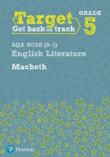 Target Grade 5 Macbeth AQA GCSE (9-1) Eng Lit Workbook (Intervention English)