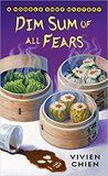 Dim Sum of All Fears (A Noodle Shop Mystery #2)