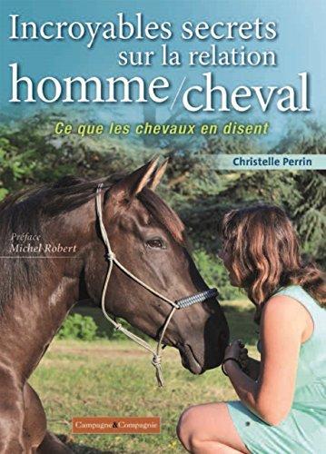 Incroyables secrets sur la relation homme/cheval, ce que les chevaux en disent
