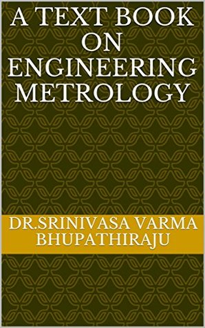 A Text Book On Engineering Metrology (Dr.Srinivasa Varma's Lecture Series 2)