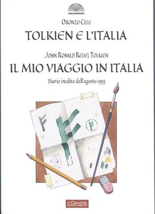 Tolkien e l'Italia - Il mio viaggio in Italia