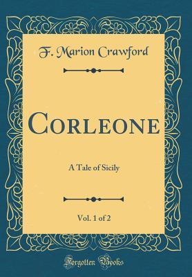 Corleone, Vol. 1 of 2: A Tale of Sicily