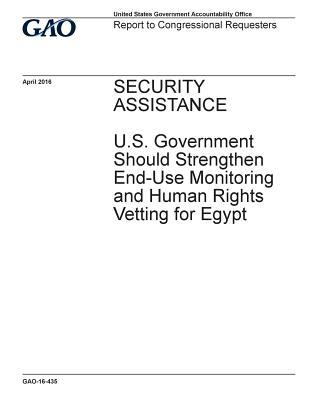 Security Assistance: U.S. Government Should Strengthen End-Use Monitoring and Human Rights Vetting for Egypt