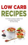 Low Carb Recipes: Holiday Cooking Recipes - Paleo Diet, Cookbook for Healthy Eating, Quick and Easy Recipes, Low-Carb, Weight Loss Recipes, Halloween Cooking, 130+ New Years & Christmas Party