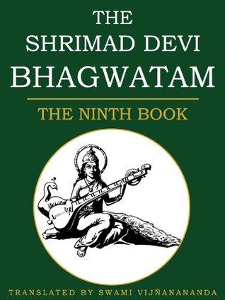The Shrimad Devi Bhagvatam: The Ninth Book