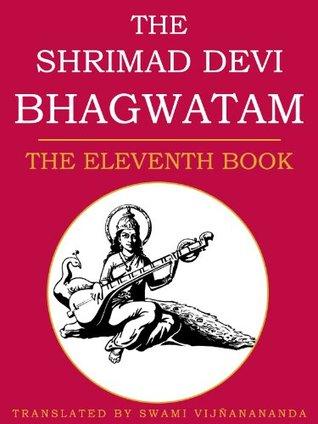 The Shrimad Devi Bhagvatam: The Eleventh Book