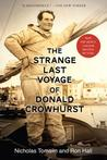 The Strange Last Voyage of Donald Crowhurst: The Strange Last Voyage of Donald Crowhurst