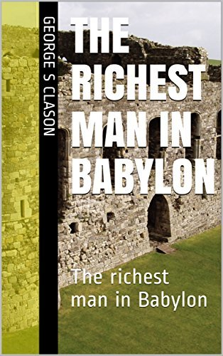 The richest man in Babylon : The richest man in Babylon