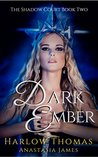 Dark Ember (A Reverse Harem Romance Serial): The Shadow Court Harem Book 2