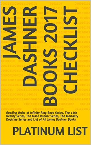 James Dashner Books 2017 Checklist: Reading Order of Infinity Ring Book Series, The 13th Reality Series, The Maze Runner Series, The Mortality Doctrine Series and List of All James Dashner Books