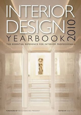 Interior Design Yearbook 2010 2010: The Essential Reference for Interior Professionals