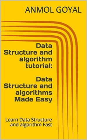 Data Structure and algorithm tutorial: Data Structure and algorithms Made Easy: Learn Data Structure and algorithm Fast