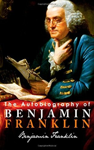 The Autobiography of Benjamin Franklin - Old Version Content [Golden Book] (ANNOTATED)