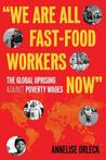 """We Are All Fast-Food Workers Now"" by Annelise Orleck"