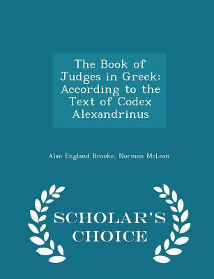The Book of Judges in Greek: According to the Text of Codex Alexandrinus
