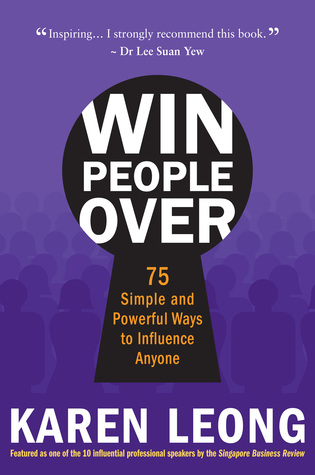 WIN PEOPLE OVER: 75 Simple and Powerful Ways to Influence Anyone