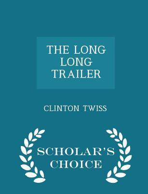 The Long Long Trailer - Scholar's Choice Edition
