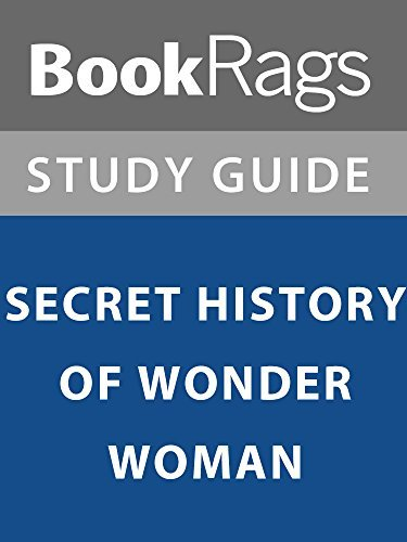 Summary & Study Guide: Secret History of Wonder Woman