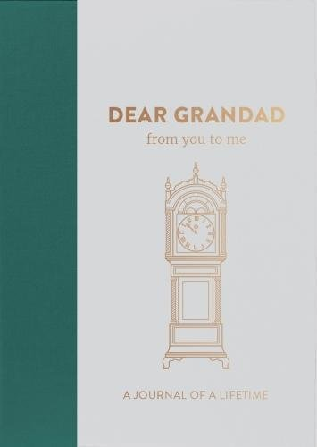 Dear Grandad, from you to me : Memory Journal capturing your own grandfather's amazing stories (Timeless Collection)