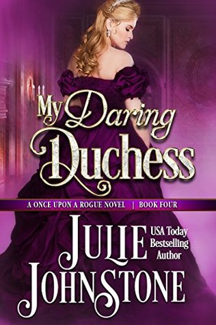 My Daring Duchess (Once Upon a Rogue #4) by Julie Johnstone