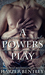 A Powers Play (The Powers That Be, Book 1.5)
