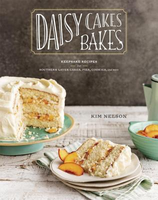 Daisy Cakes Bakes by Kim Nelson