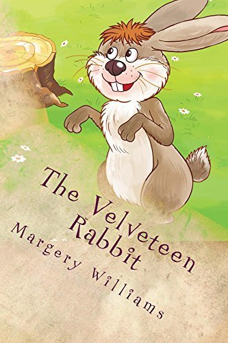 The Velveteen Rabbit: How Toys Become Real (Classic Books for Children Book 2)