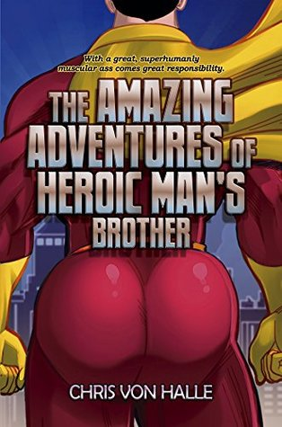 The Amazing Adventures of Heroic Man's Brother