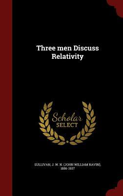 Three Men Discuss Relativity