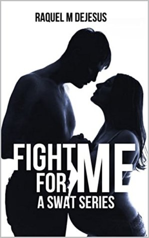 Fight for Me (SWAT #2)