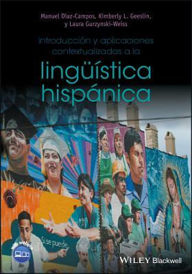 Introduccion y Aplicaciones Contextualizadas a la Linguistica Hispanica