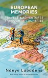 European Memories: Travels and Adventures Through 15 countries